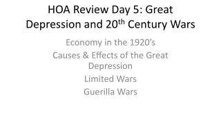 HOA Review Day 5: Great Depression and 20 th  Century Wars