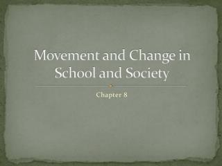 Movement and Change in School and Society