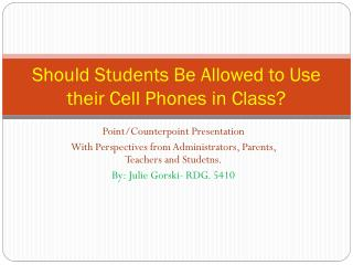 Should Students Be Allowed to Use their Cell Phones in Class?