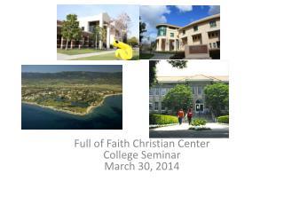 Full of Faith Christian Center College Seminar March 30, 2014