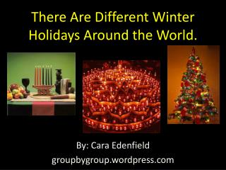 There Are Different Winter Holidays Around the World.