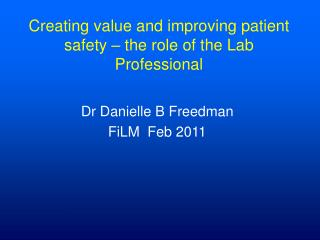 Creating value and improving patient safety – the role of the Lab Professional