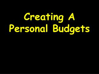 Creating  A Personal  Budgets