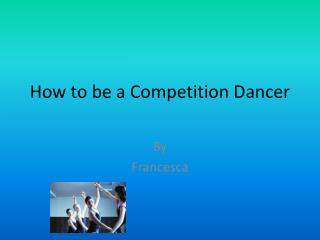 How to be a Competition Dancer