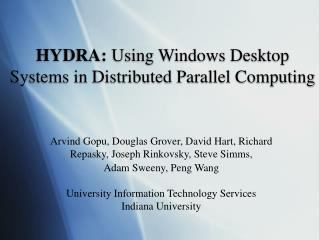 HYDRA: Using Windows Desktop Systems in Distributed Parallel Computing