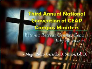 Third Annual National Convention of CEAP  Campus Ministers