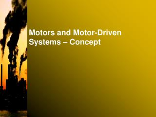 Motors and Motor-Driven Systems   Concept