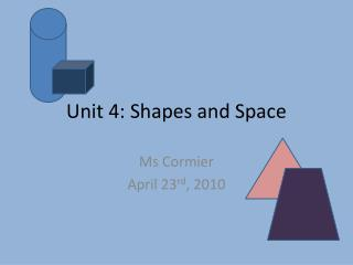 Unit 4: Shapes and Space