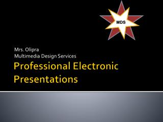 Professional Electronic Presentations