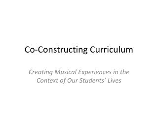 Co-Constructing Curriculum