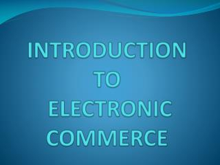 INTRODUCTION  TO  ELECTRONIC COMMERCE