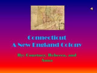 Connecticut A New England Colony