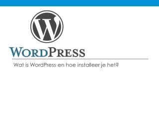 Wat is  WordPress  en hoe installeer je het?