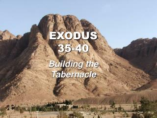 EXODUS 35-40