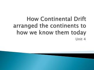 How Continental Drift arranged the continents to how we know them today