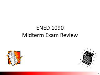 ENED 1090  Midterm Exam Review