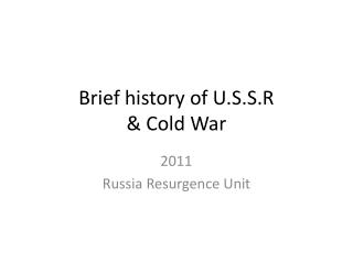 Brief history of U.S.S.R  & Cold War