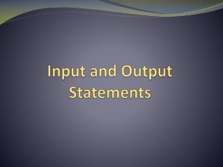 Input and Output Statements