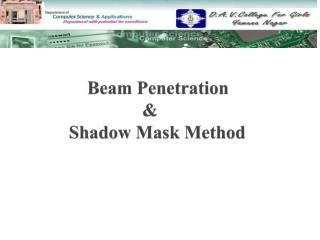 Beam Penetration                  & Shadow Mask Method