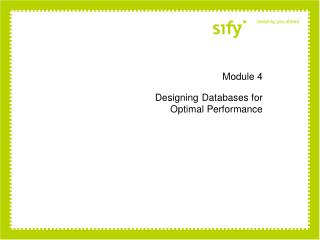 Module 4 Designing Databases for  Optimal Performance