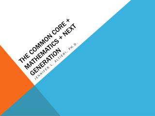 The Common core + mathematics + next generation