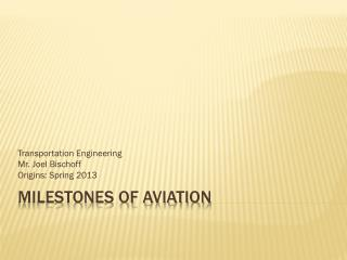 Milestones of Aviation