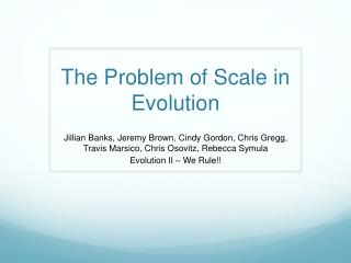 The Problem of Scale in Evolution