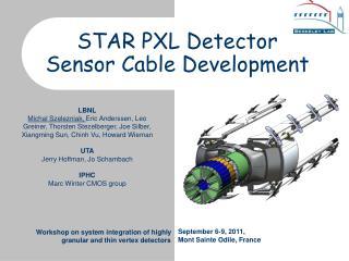 STAR PXL Detector Sensor Cable Development