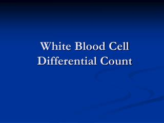 White Blood Cell Differential Count