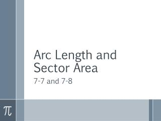 Arc Length and Sector Area