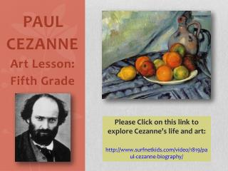 PAUL     CEZANNE Art  Lesson :    Fifth Grade