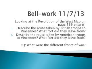 Bell-work 11/7/13