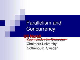 Parallelism and Concurrency