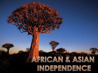 AFRICAN & ASIAN  INDEPENDENCE