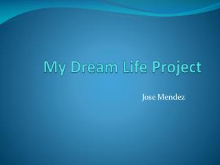 My  Dream Life  Project