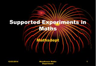 Supported Experiments in Maths