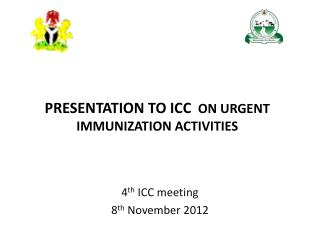 PRESENTATION TO ICC   ON URGENT IMMUNIZATION ACTIVITIES