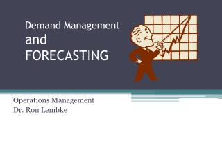 Demand Management  and  FORECASTING