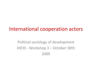 International cooperation actors
