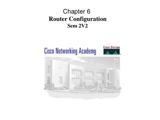 Chapter 6  Router Configuration Sem 2V2