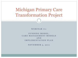 Michigan Primary Care Transformation Project