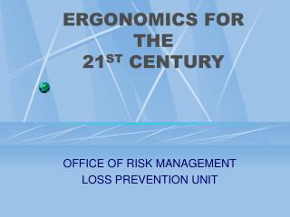 ERGONOMICS FOR THE 21 ST CENTURY