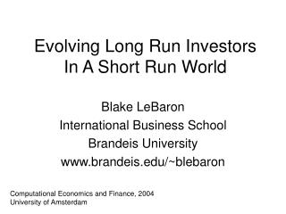 Evolving Long Run Investors In A Short Run World