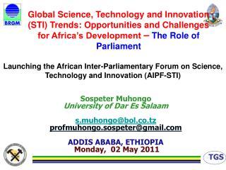 Sospeter Muhongo University of Dar Es Salaam s.muhongo@bol.co.tz profmuhongo.sospeter@gmail