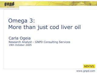 Carla Ogeia Research Analyst - GNPD Consulting Services 19th October 2005