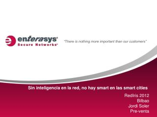Sin inteligencia en la red, no hay  smart  en las  smart cities