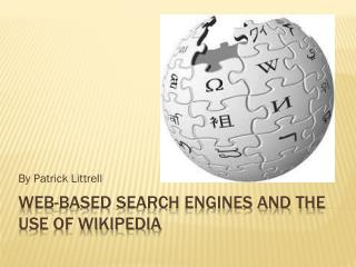 Web-based Search Engines and the use of Wikipedia