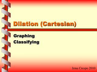 Dilation (Cartesian)