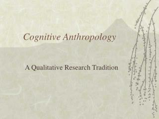 Cognitive Anthropology