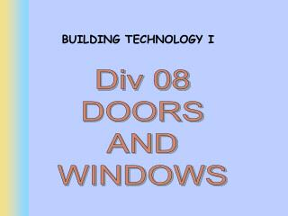 Div 08 DOORS AND WINDOWS
